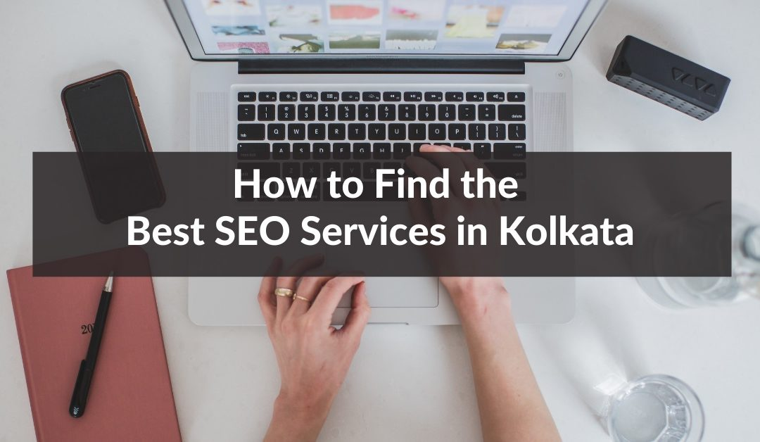 How to find the best seo services in Kolkata
