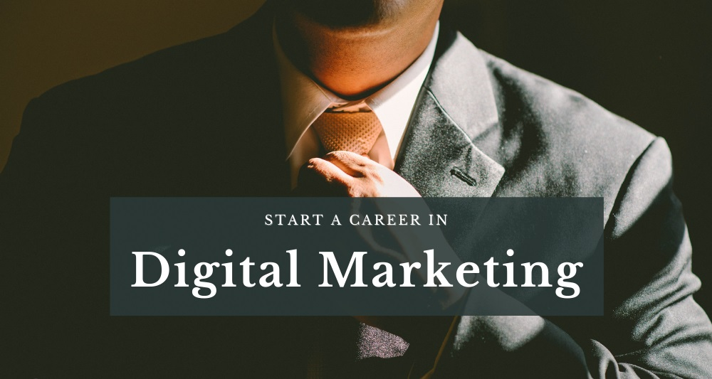 How do you Start a Career in Digital Marketing?