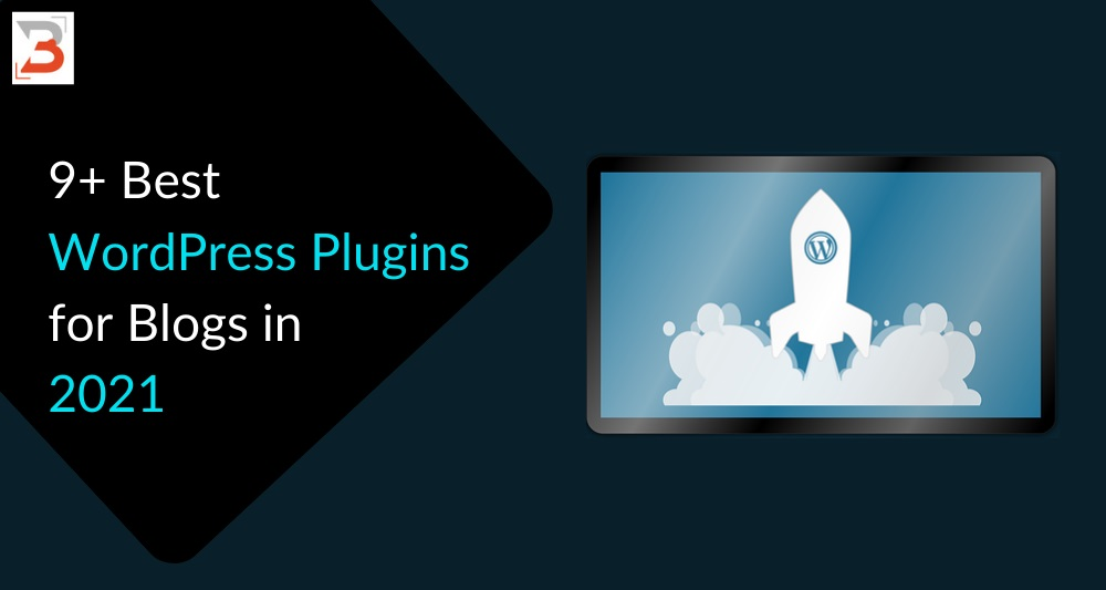 9+ Best WordPress Plugins for Blogs in 2021