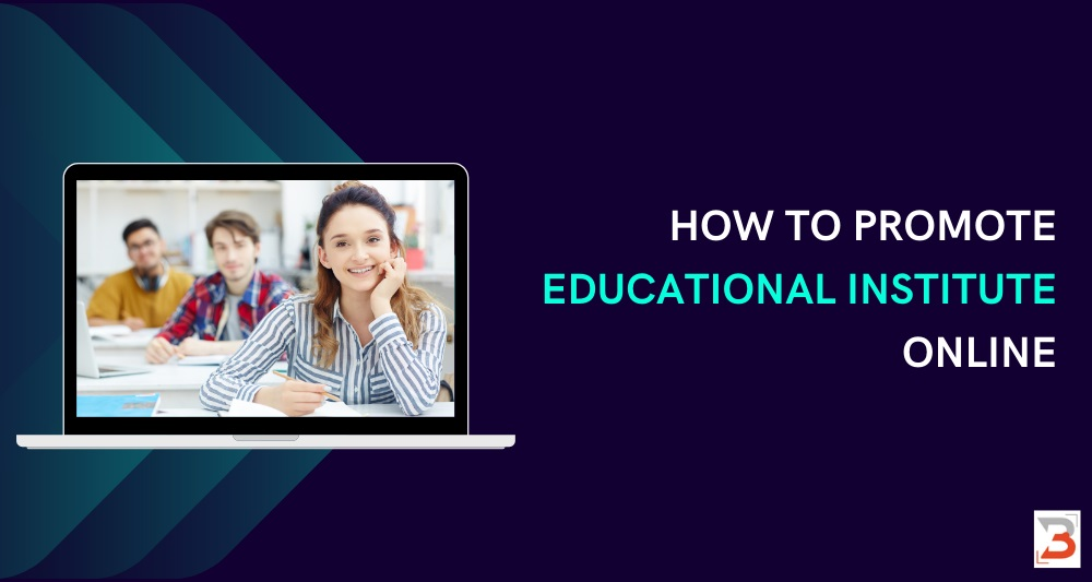 How to Promote Education Institute Online in 2021