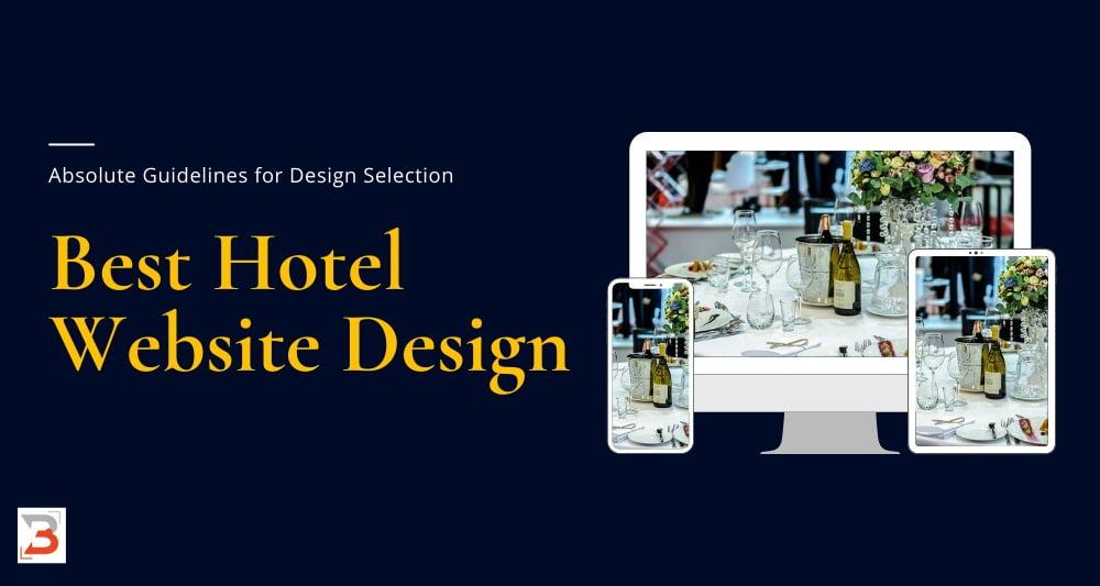 Best Hotel Website Design (2021): Absolute Guidelines for Design Selection