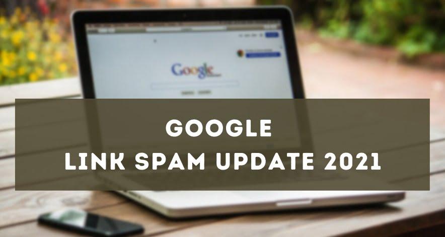 Google Link Spam Updates 2021