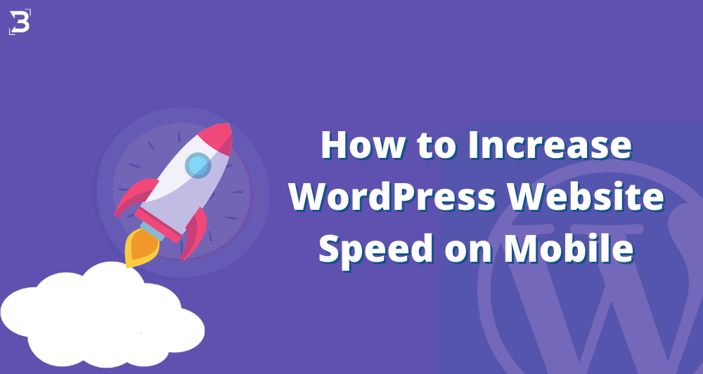 How to Increase WordPress Website Speed on Mobile