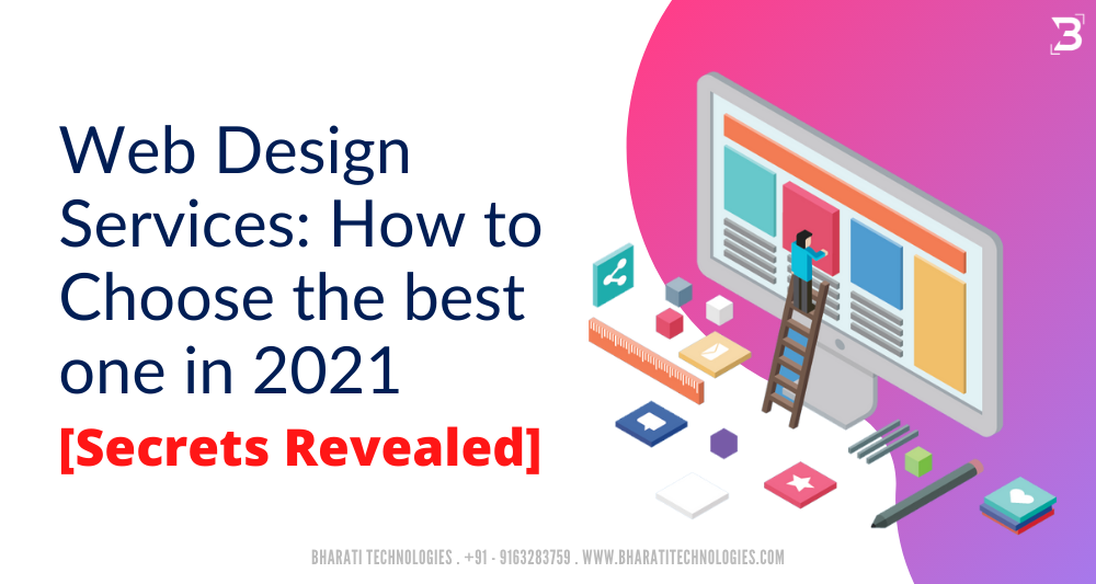 Web Design Services: How to Choose the best one in 2021 [Secrets Revealed]